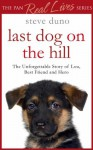 Last Dog on the Hill (Pan Real Lives) - Steve Duno