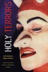 Holy Terrors: Latin American Women Perform - Diana Taylor, Diana Taylor