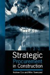 Strategic Procurement in Construction - Andrew Cox, Michael Townsend