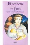 El sendero de los gatos: El joven Estevan de Ordaz en la ciudad de México en 1691 (Travesias) - Sergio Gonzalez Rodriguez