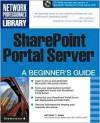 Share Point Portal Server: A Beginner's Guide - Anthony Mann