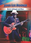 John Lee Hooker: Master of Boogie and Blues - Therese Shea
