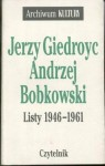 Listy 1946-1961 - Jerzy Giedroyc, Andrzej Bobkowski