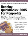 Running QuickBooks 2005 for Nonprofits: The Only Comprehensive Guide For Nonprofits Using QuickBooks - Kathy Ivens