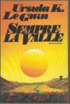 Sempre la valle - Ursula K. Le Guin