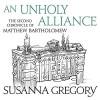 An Unholy Alliance - Susanna Gregory, David Thorpe