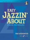 Easy Jazzin' About: Piano/Keyboard [With CD (Audio)] - Pam Wedgwood