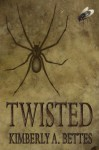 Twisted - Kimberly A. Bettes