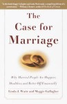 The Case for Marriage: Why Married People are Happier, Healthier and Better Off Financially - Linda J. Waite, Maggie Gallagher