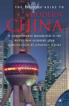 The Britannica Guide To Modern China: A Comprehensive Introduction To The World's New Economic Giant - Jonathan Mirsky, Frances Wood
