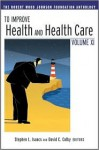 To Improve Health and Health Care Vol XI: The Robert Wood Johnson Foundation Anthology - David C. Colby