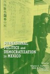 Subnational Politics And Democratization In Mexico (U.S. Mexico Contemporary Perspectives Series, 13) - Wayne A. Cornelius