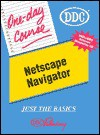 Netscape Navigator One Day Course - Don Mayo, Cathy Vesecky, Kathy Berkemeyer