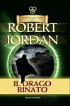 Il drago rinato, (La Ruota del Tempo, #3) - Robert Jordan, Valeria Ciocci