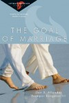 The Goal of Marriage: Creating Strength and Beauty in Your Marriage - Dan B. Allender, Tremper Longman III