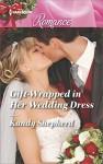 Gift-Wrapped in Her Wedding Dress (Sydney Brides) - Kandy Shepherd