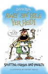 Awa' an' Bile Yer Heid!: Scottish Curses and Insults - David Ross