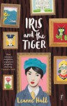 Iris and the Tiger - Leanne Hall