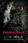 Predestinada (La Casa de la Noche, #9) - P.C. Cast, Kristin Cast