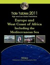 Tide Tables 2011: Europe and West Coast of Africa, Including the Mediterranean Sea - NOAA