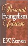Personal Evangelism Course - E.W. Kenyon
