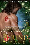 Bound by Desire: King of Diamonds (Wonderland Book 3) - Jaymie Holland, Cheyenne McCray