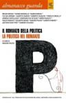 Almanacco Guanda (2008). Il romanzo della politica. La politica nel romanzo - Ranieri Polese