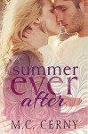 Summer Ever After - M.C. Cerny