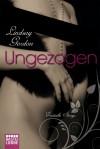 Ungezogen: Erotische Storys - Lindsay Gordon, Rosy Caspary, Jule Winter