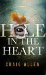 Hole in the Heart - Craig Allen