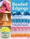 Beaded Edgings - Melody MacDuffee, Bobbie Matela, Mary Frits