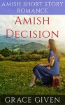 Amish Decision: Amish Short Story Romance - Grace Given
