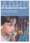 Od chaosu do spokoju. Jak wychowywać dzieci z ADHD i innymi zaburzeniami zachowania - Janet E. Heininger, Weiss Sharon K., Andrzej Jankowski