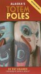 Alaska's Totem Poles - Pat Kramer, David A. Boxley