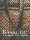 Basketry Of The Luzon Cordillera, Philippines - Florina H. Capistrano-Baker