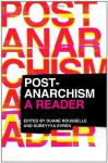 Post-Anarchism: A Reader - Duane Rousselle, Sureyyya Evren, Jesse Cohn, Jamie Heckert