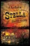 Stella Stands Alone - A. LaFaye