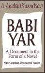 Babi Yar: A Document in the Form of a Novel; New, Complete, Uncensored Version - Анатолий Кузнецов, David Floyd, A. Anatoli Kuznetsov