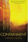 Containment - Christian Cantrell