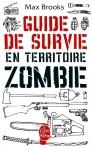Guide de survie en territoire zombie - Max Brooks