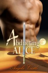 Abducting Alice - Angela Castle