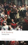 Vanity Fair: A Novel without a Hero (Oxford World's Classics) - William Makepeace Thackeray, John Sutherland