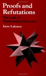 Proofs and Refutations: The Logic of Mathematical Discovery - Imre Lakatos, J. Worrall