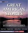 Great American Stories: Ten Unabridged Classics - Ambrose Bierce, Jack London, Stephen Crane, Patrick Fraley, Mark Twain