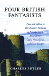 Four British Fantasists: Place and Culture in the Children's Fantasies of Penelope Lively, Alan Garner, Diana Wynne Jones, and Susan Cooper - Charles Butler
