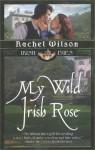 My Wild Irish Rose - Rachel Wilson
