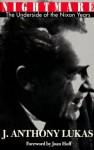 Nightmare: The Underside of the Nixon Years - J. Anthony Lukas, Joan Hoff