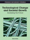 Technological Change and Societal Growth: Analyzing the Future - Elayne Coakes