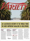 Variety: An Illustrated History of the World from the Most Important Magazine in Hollywood - Tim Gray, Brian Gott, Whoopi Goldberg, Betty White, Carl Reiner