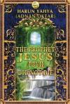 The Prophet Jesus Did Not Die - Harun Yahya